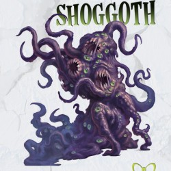 A Terrible, Indescribable Thing – A Review of Hideous Creatures: Shoggoth