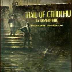 Lost & Found: A Review and Play report of Trail of Cthulhu