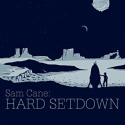 Short, snappy, sci-fi: A review of Sam Cane – Hard Setdown