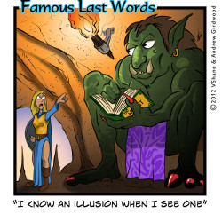 Famous Last Words Friday: I Know An Illusion…