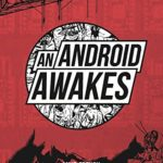 Write or die: A review of An Android Awakes